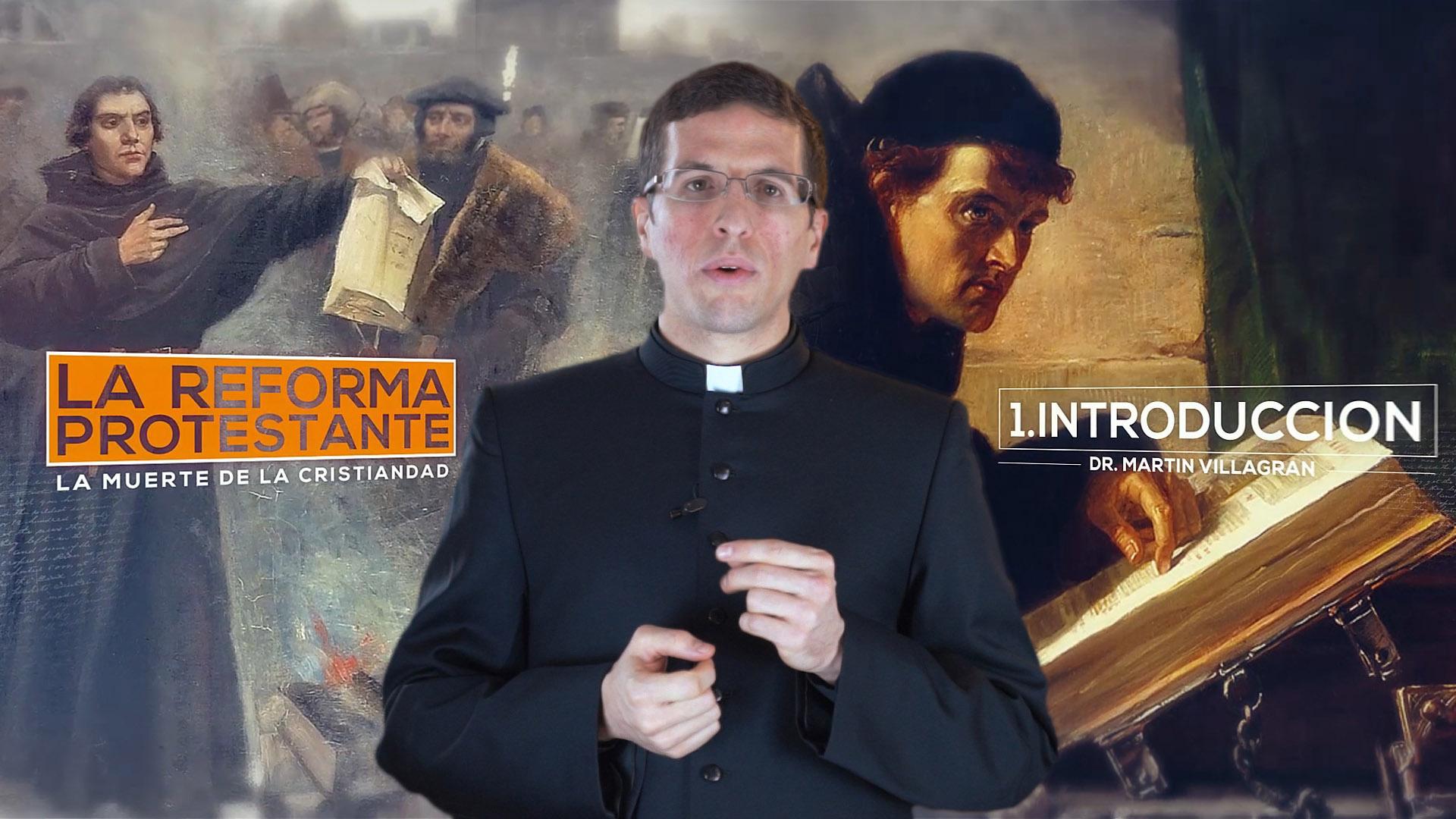 """""""La Reforma Protestante: la muerte de la Cristiandad"""" por el P. Dr. Martín Villagrán"""