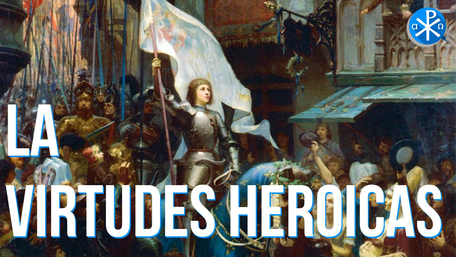 Las Virtudes Heroicas